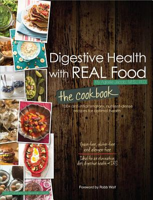 Digestive Health With Real Food - The Cookbook By Jacob, Aglaee